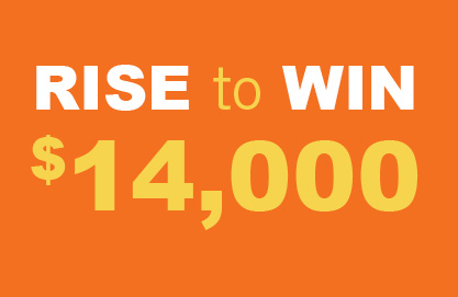 Rise to the Challenge. You could win a prize package valued at more than $14,000